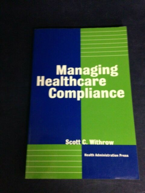 Managing Healthcare Compliance by Scott C. Withrow, 1999, Paperback VG+ 191218