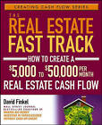 The Real Estate Fast Track: How to Create a $5,000 to $50,000 Per Month Real Estate Cash Flow by David Finkel, Peter Conti (Paperback, 2006)