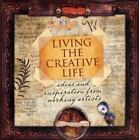 Living the Creative Life : Ideas and Inspirations from Working Artists by Rice Freeman-Zachery (2007, Paperback)