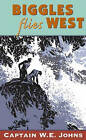 Biggles Flies West by W. E. Johns (Paperback, 1996)