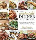 The Weeknight Dinner Cookbook by Mary Younkin (Paperback, 2016)