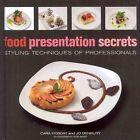 Food Presentation Secrets: Styling Techniques of Professionals by Cara Hobday, Jo Denbury (Hardback)