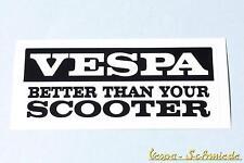 "Dekor Aufkleber ""Vespa - Better than your Scooter""  - V50 PK PX Rally GL Sticker"