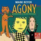 Agony von Mark Beyer und Colson Whitehead (2016, Taschenbuch)