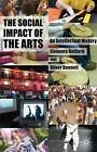 The Social Impact of the Arts: An Intellectual History by Eleonora Belfiore, Oliver Bennett (Paperback, 2008)