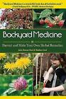 Backyard Medicine : Harvest and Make Your Own Herbal Remedies by Julie Bruton-Seal and Matthew Seal (2009, Paperback)