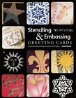 Stencilling and Embossing Stunning Greeting Cards by Judith Barker (2000, Paperback)