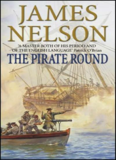 The Pirate Round (Brethren of the Coast Trilogy) By James Nelson