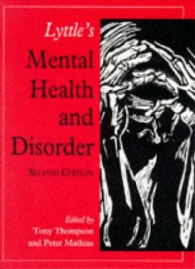 Lyttle's Mental Health and Disorder By Tony Thompson RMN  RNMH  DipN(Lond)  Cer