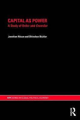 Capital as Power by Jonathan Nitzan, Shimshon Bichler (Paperback, 2009)