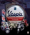 Vespa: The Story of a Cult Classic in Pictures by Gunther Uhlig (Hardback, 2015)