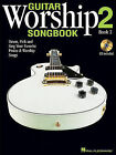 Guitar Worship Songbook, Book 2: Strum, Pick and Sing Your Favorite Praise & Worship Songs by Hal Leonard Publishing Corporation (Mixed media product, 2010)