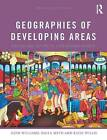 Geographies of Developing Areas: The Global South in a Changing World by Katie Willis, Glyn Williams, Paula Meth (Paperback, 2014)