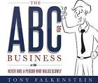 The ABC's of Business: Never Hire a Person Who Walks Slowly by Tony Falkenstein (Hardback, 2015)