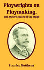 Playwrights on Playmaking, and Other Studies of the Stage by Brander Matthews (Paperback / softback, 2004)