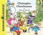 Christopher Churchmouse by Barbara Davoll 9781589263031 Cd-audio 2003
