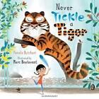 Never Tickle a Tiger by Pamela Butchart (Hardback, 2015)
