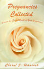 Pregnancies Collected: Stories for Every Month of Your Pregnancy by Cheryl Jean Hancock (Paperback / softback, 2001)