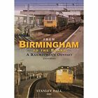 From Birmingham to the Board: A Railwayman's Odyssey Continues by Stanley Hall (Hardback, 2015)