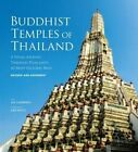 Buddhist Temples of Thailand: A Visual Journey Through Thailand's 42 Most Historic Wats by Joe Cummings (Hardback, 2014)