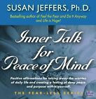Inner Talk for Peace of Mind by Susan Jeffers (CD-Audio, 2007)