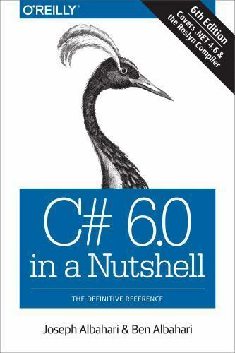 C# 6.0 in a Nutshell: The Definitive Reference-ExLibrary