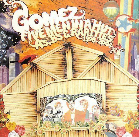 1 of 1 - Gomez, Five Men In A Hut, A's, B's & Rarities, 1998-2004 (2CD Set)  **NEW**