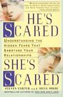 He's Scared, She's Scared : Understanding the Hidden Fears That Sabotage Your Relationships by Julia Sokol and Steven Carter (1995, Paperback)