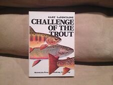 Challenge Of The Trout by Gary Lafontaine, 1st Ed. Mountain Press 1976, Superb
