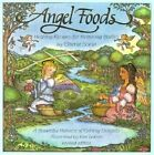 Angel Foods: Healthy Recipes for Heavenly Bodies by Cherie Soria (Paperback, 2003)