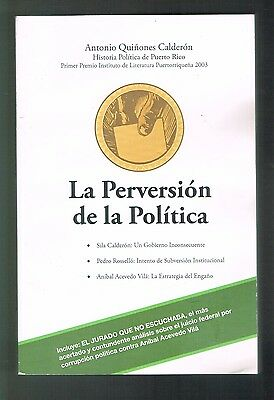 Antonio Quinones Calderon La Perversion En La Politica Puerto Rico Sila Rosello Ebay