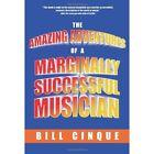 The Adventures of a Marginally Successful Musician 9781440115691 Cinque