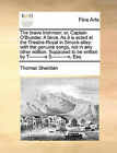 The Brave Irishman: Or, Captain O'Blunder. a Farce. as It Is Acted at the Theatre-Royal in Smock-Alley: With the Genuine Songs, Not in Any Other Edition. Supposed to Be Written by T----------S S----------N, Esq by Thomas Sheridan (Paperback / softback, 2010)