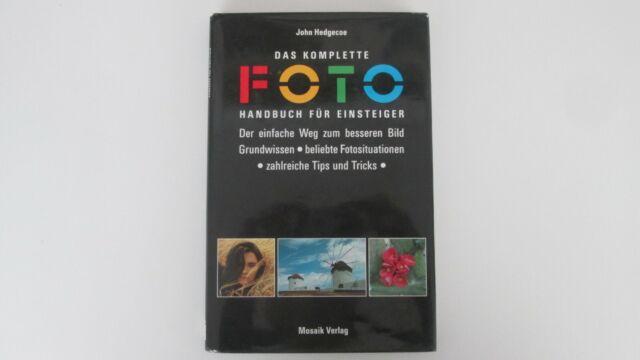Das komplette Fotohandbuch für Einsteiger von John Hedgecoe  p259