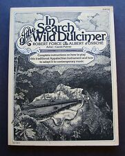 In Search of the Wild Dulcimer : Complete Instructions on How to Play