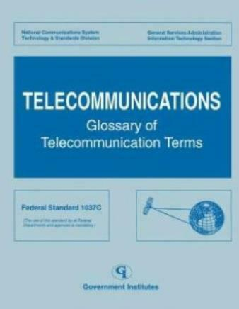 Telecommunications: Glossary Of Telecommunications Terms