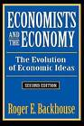 Economists and the Economy: The Evolution of Economic Ideas by Roger Backhouse (Paperback, 1994)