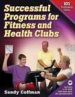 Successful Programs for Fitness and Health Clubs by Sandy Coffman (Paperback, 2007)