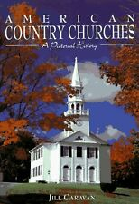 American Country Churches : A Pictorial History by Jill Caravan (1996, Hardcover)