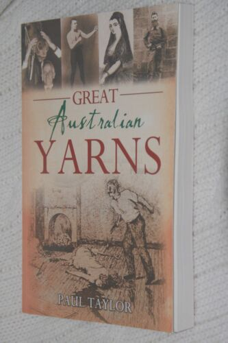 1 of 1 - Great Australian Yarns by Paul Taylor (Paperback, 2011), Like new, free postage