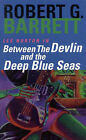 Between the Devil and the Deep Blue Sea by Robert G. Barrett (Paperback, 1991)