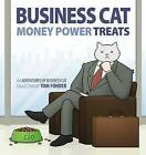 Business Cat: Money, Power, Treats by Tom Fonder (Hardback, 2016)