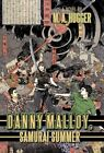 Danny Malloy Samurai Summer by M a Hugger 9781450264044 (hardback 2010)