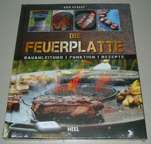 Eckert: Die Feuerplatte - Bauanleitung-Funktion-Rezepte Handbuch/Grillen/BBQ
