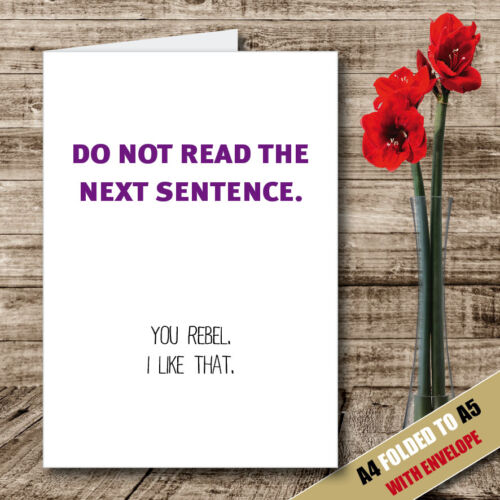 DO NOT READ THE SENTENCE Greeting Card Dad Birthday Rude Humour Funny A5-34