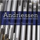 Hendrik Andriessen - : The Four Chorals and Other Organ Music (2015)