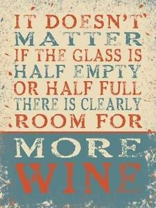 It doesn't matter There is clearly room for more wine...