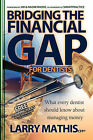 Bridging The Financial Gap For Dentists by Larry Mathis (Hardback, 2006)
