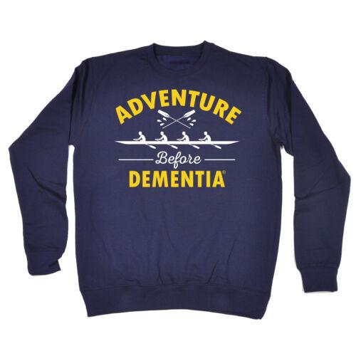 ADVENTURE BEFORE DEMENTIA ROW SWEATSHIRT rowing kayak joke funny birthday gift