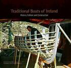 Traditional Boats of Ireland: History, Folklore and Construction by The Collins Press (Hardback, 2008)